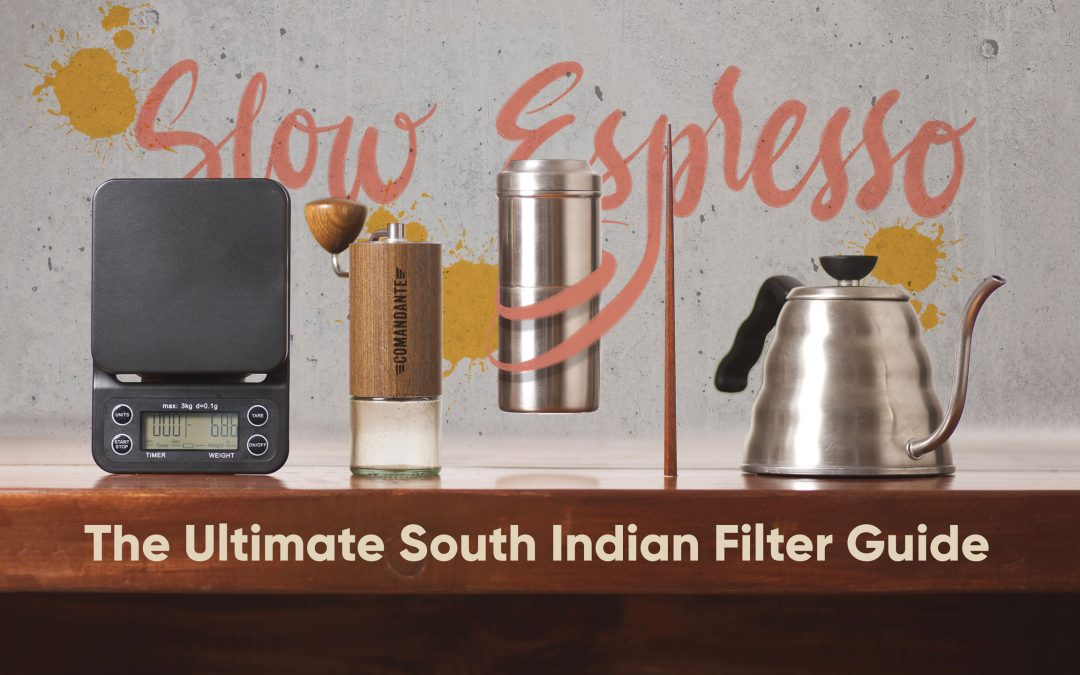 The Ultimate South Indian Filter Coffee Guide